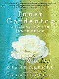 Inner Gardening: A Seasonal Path to Inner Peace