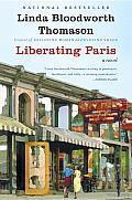 Liberating Paris: A Novel