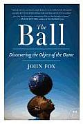 The Ball: Discovering the Object of the Game (P.S.)