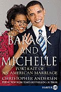 Barack and Michelle: Portrait of an American Marriage (Large Print)