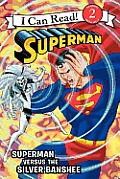 Superman Classic: Superman Versus the Silver Banshee (I Can Read Book 2)