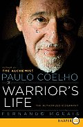 Paulo Coelho A Warriors Life The Authorized Biography