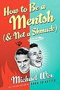 How to Be a Mentsh (and Not a Shmuck) (Large Print)