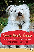 Come Back, Como: Winning The Heart Of A Reluctant Dog (Large Print) Cover