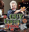 Guy Fieri Food Cookin It Livin It Lovin It More Than 150 Off the Hook Recipes