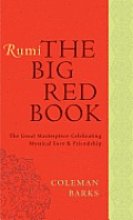 Rumi: The Big Red Book: The Great Masterpiece Celebrating Mystical Love and Friendship Cover