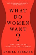 What Do Women Want Adventures in the Science of Female Desire