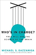 Whos in Charge Free Will & the Science of the Brain - Signed Edition