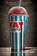 Fat Vampire A Never Coming of Age Story