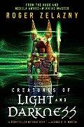 Creatures Of Light & Darkness by Roger Zelazny
