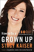 How to Be a Grown Up: The Ten Secret Skills Everyone Needs to Know Cover