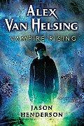 Alex Van Helsing #01: Vampire Rising by Jason Henderson