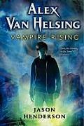 Alex Van Helsing #01: Alex Van Helsing: Vampire Rising by Jason Henderson