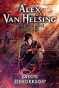 Alex Van Helsing #02: Alex Van Helsing: Voice Of The Undead by Jason Henderson