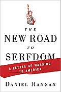 New Road to Serfdom A Letter of Warning to America