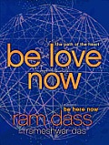 Be Love Now The Path of the Heart