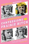 Confessions of a Prairie Bitch How I Survived Nellie Oleson & Learned to Love Being Hated