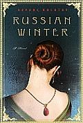 Russian Winter: A Novel a Novel