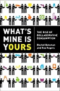 Whats Mine Is Yours The Rise of Collaborative Consumption