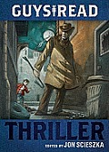 Guys Read #02: Guys Read: Thriller