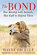 The Bond: Our Kinship with Animals, Our Call to Defend Them Cover