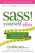 S.A.S.S.! Yourself Slim: Conquer Cravings, Drop Pounds, and Lose Inches