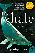 The Whale: In Search of the Giants of the Sea Cover