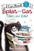 Splat the Cat Takes the Cake (I Can Read Splat the Cat - Level 1)