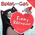 Splat the Cat: Funny Valentine (Splat the Cat)