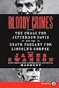 Bloody Crimes: The Chase for Jefferson Davis and the Death Pageant for Lincoln's Corpse (Large Print)