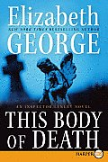 This Body of Death: An Inspector Lynley Novel (Large Print)