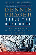 Still the Best Hope : Why the World Needs American Values To Triumph (With New Preface) (13 Edition)