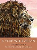 A Year With Aslan: Daily Reflections From The Chronicles Of Narnia by C. S. Lewis