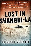 Lost in Shangri-La: A True Story of Survival, Adventure, and the Most Incredible Rescue Mission of World War II Cover