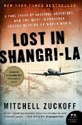 Lost in Shangri-La: A True Story of Survival, Adventure, and the Most Incredible Rescue Mission of World War II (P.S.) Cover