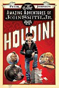 Amazing Adventures of John Smith Jr AKA Houdini