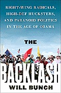 Backlash Right Wing Radicals High Def Hucksters & Paranoid Politics in the Age of Obama