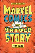 Marvel Comics: The Untold Story Cover