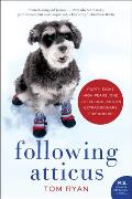 Following Atticus: Forty-Eight High Peaks, One Little Dog, and an Extraordinary Friendship (P.S.) Cover