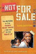 Not for Sale The Return of the Global Slave Trade & How We Can Fight It