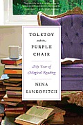 Tolstoy & the Purple Chair My Year of Magical Reading