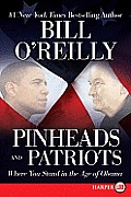 Pinheads and Patriots: Where You Stand in the Age of Obama (Large Print)