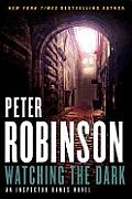 Watching the Dark An Inspector Banks Novel