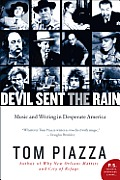 Devil Sent the Rain: Music and Writing in Desperate America (P.S.)