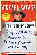 Trickle Up Poverty: Stopping Obama's Attack on Our Borders, Economy, and Security Cover