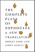 Complete Plays of Sophocles A New Translation