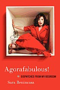 Agorafabulous!: Dispatches from My Bedroom Cover
