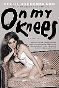 On My Knees: A Memoir