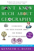 Dont Know Much about Geography Revised & Updated Edition