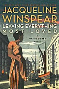 Leaving Everything Most Loved A Maisie Dobbs Novel